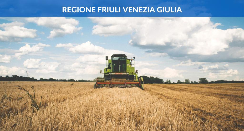 Regione Friuli Venezia Giulia – Miglioramento prestazioni e sostenibilità globale delle imprese agricole